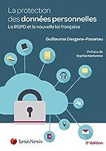 La protection des données à caractère personnel. Le RGPD et la nouvelle loi française. de Guillaume Desgens-Pasanau