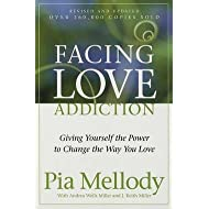 Pia Mellody: Facing Love Addiction : Giving Yourself the Power to Change the Way You Love (Paperback); 1992 Edition