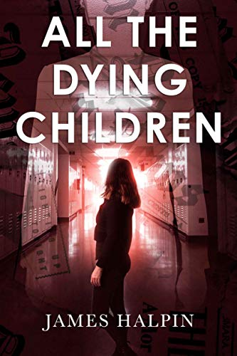 All The Dying Children by Halpin, James ebook deal