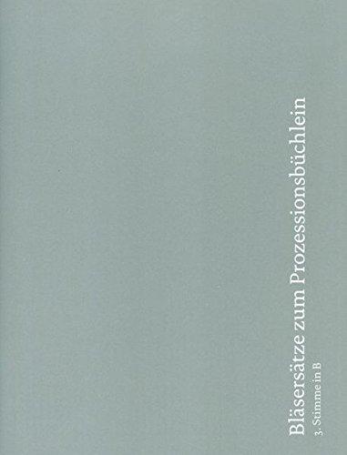 Bläsersätze zum Prozessionsbüchlein: Einzelstimme 3. Stimme in B (Tenorhorn, Tenor-Saxophon, Klarinette))