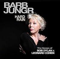 Hard Rain-the Songs of Bob Dylan & Leonard Cohen