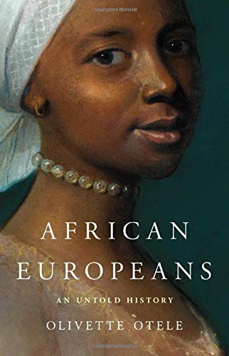 Compare Textbook Prices for African Europeans: An Untold History  ISBN 9781541619678 by Otele, Olivette