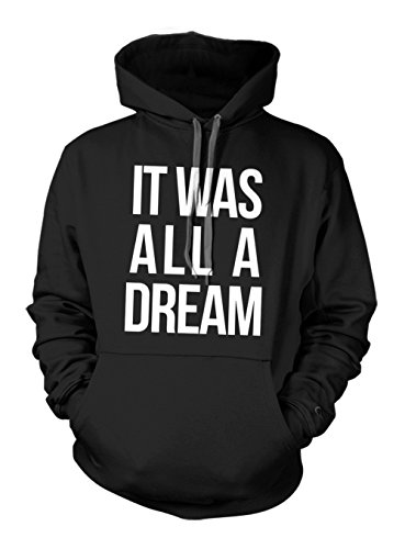 It was All A Dream Cool Swag Slogan Hoodie Sweatshirt Schwarz Medium