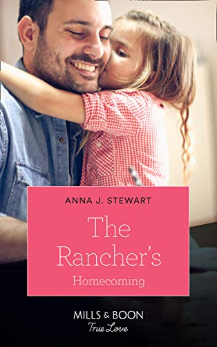 The Rancher's Homecoming (Mills & Boon True Love) (Return of the Blackwell Brothers, Book 5)