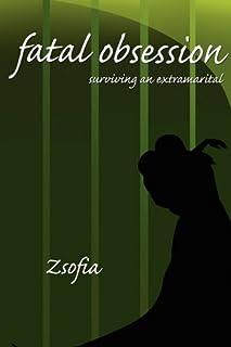 Fatal Obsession: Surviving an Extramarital