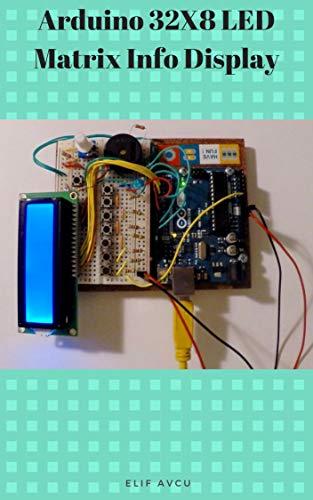 Arduino 32X8 LED Matrix Info Display (English Edition)