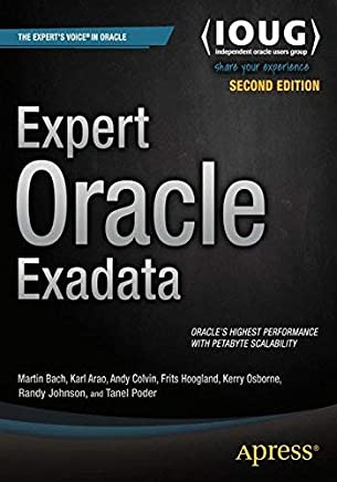 Expert Oracle Exadata by Martin Bach Kristofferson Arao Andy Colvin Frits Hoogland Kerry Osborne Randy Johnson Tanel Poder(2015-08-13)