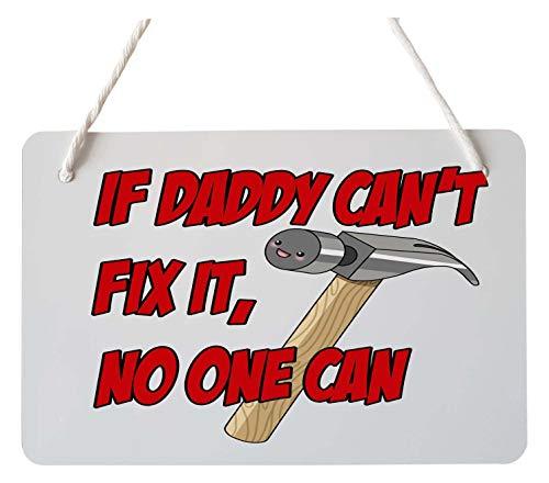 Grappige deur teken opknoping plaque - vader cadeau - verjaardag - kerst Stocking Filler - Vaderdag - als papa kan het niet repareren niemand kan