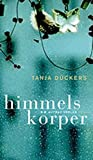 Tanja Dückers: Himmelskörper