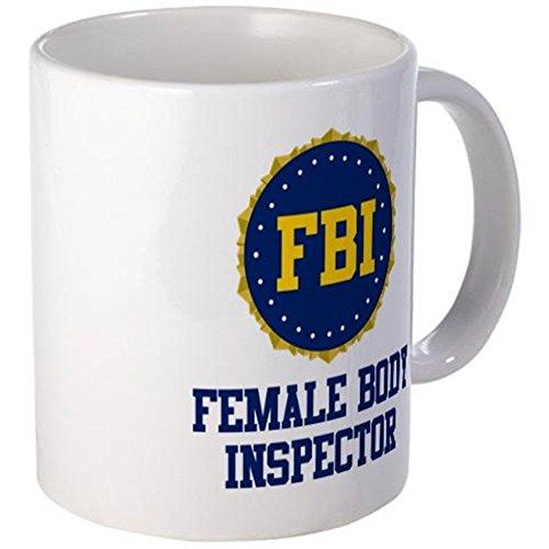 11 ounce Mug - FBI Female Body Inspector Mug - S White by Coffee Mug