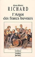 L'Argot des francs-buveurs de Jean-Marc Richard