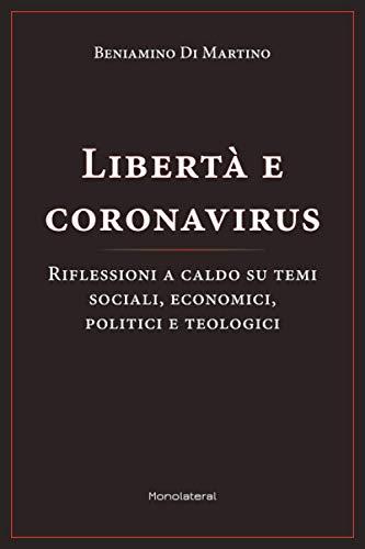 Libertà e coronavirus: Riflessioni a caldo su temi sociali, economici, politici, e teologici