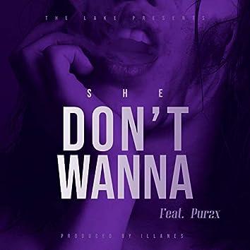 She Don't Wanna (feat. Pur2x & Illanes)