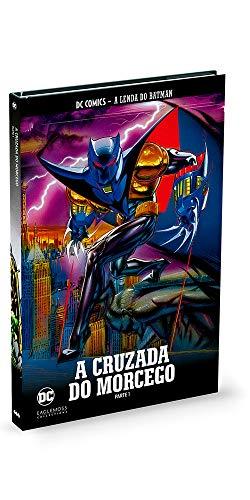 A Cruzada Do Morcego - Parte 1 - Coleção Lendas Do Batman