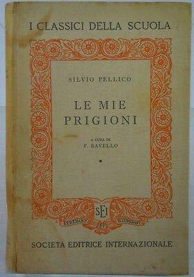 J 6174 LIBRO LE MIE PRIGIONI DI SILVIO PELLICO A CURA DI F. RAVELLO RISTAMPA ...