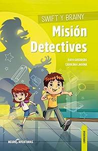 Swift y Brainy. Misión Detectives par Rafa Guerrero