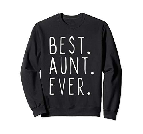 Best Aunt Ever Cool Gift Mother's Day Sweatshirt