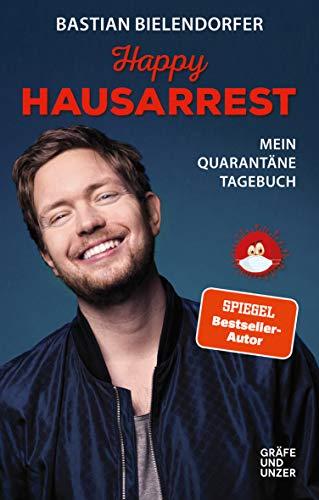 Happy Hausarrest: Mein Quarantäne-Tagebuch (Gräfe und Unzer Einzeltitel)