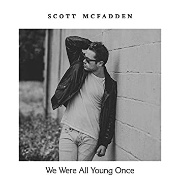 We Were All Young Once