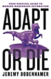 Adapt or Die: Your Survival Guide to Modern Warehouse Automation