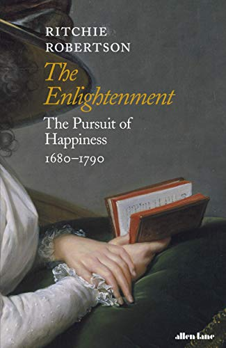 The Enlightenment: The Pursuit of Happiness 1680-1790 (English Edition)