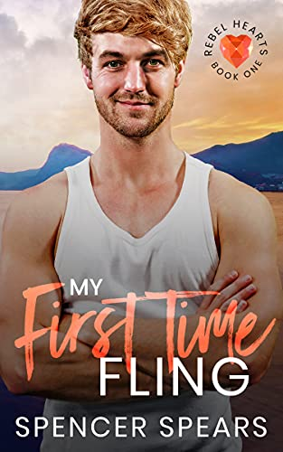 My First Time Fling (Rebel Hearts Book 1)