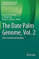 The Date Palm Genome, Vol. 2: Omics and Molecular Breeding (Compendium of Plant Genomes)