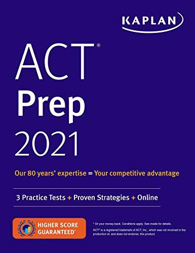 ACT Prep 2021: 3 Practice Tests + Proven Strategies + Online (Kaplan Test...