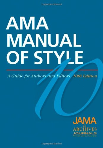 Compare Textbook Prices for AMA Manual of Style: A Guide for Authors and Editors 10 Edition ISBN 9780195176339 by JAMA & Archives Journals