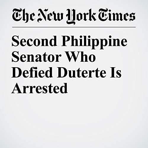Second Philippine Senator Who Defied Duterte Is Arrested copertina