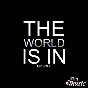 The World Is in My Soul