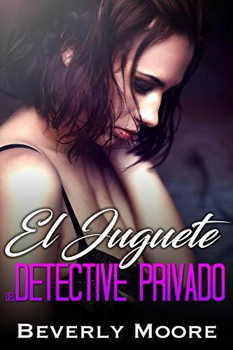 El Juguete del Detective Privado (Spanish Edition)