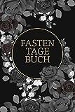 FASTENTAGEBUCH: 40 Tage Fasten - Begleittagebuch zur Fastenzeit ✦ Mit Tipps und Motivationssprüche