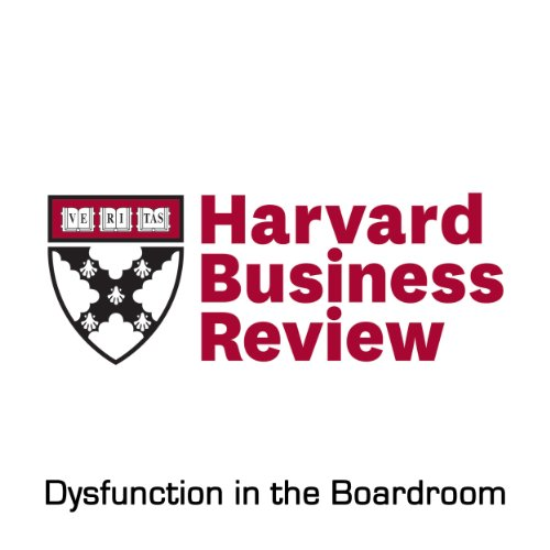 Dysfunction in the Boardroom (Harvard Business Review) cover art
