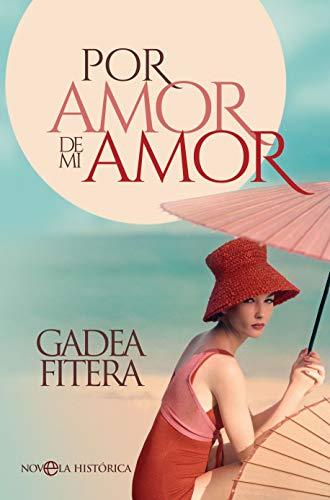 Por amor de mi amor (Novela histórica)