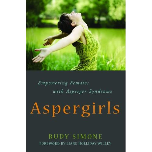 Aspergirls: Empowering Females with Asperger Syndrome (English Edition)