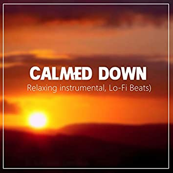 Calmed down (Relaxing instrumental, Lo-Fi Beats)