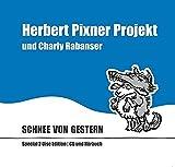 Schnee Von Gestern (Special 2 Disc Edition: CD und Hörbuch) - Herbert Pixner Projekt