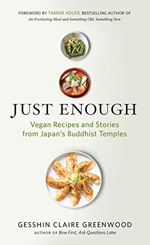 Just Enough: Vegan Recipes and Stories from Japan's Buddhist Temples (English Edition)