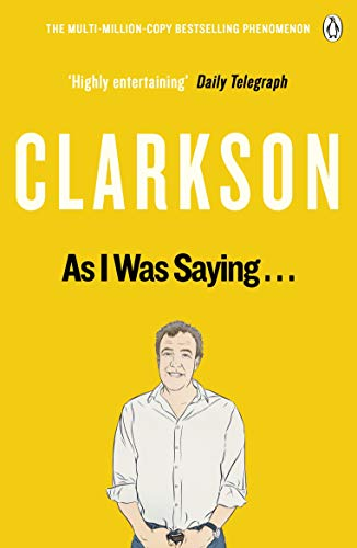As I Was Saying . . .: The World According to Clarkson Volume 6 (English Edition)