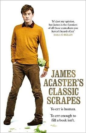 James Acasters Classic Scrapes