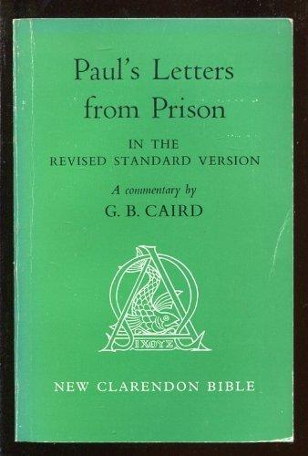 Paul's Letters from Prison: Ephesians, Philippians, Colossians, Philemon in the Revised Standard Version (New Clarendon