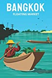 Bangkok Travel Notebook [Lined] [6x9] [110 pages]: Journal log notepad diary notebook souvenir gift, Thailand floating market