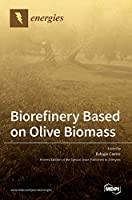 Biorefinery Based on Olive Biomass