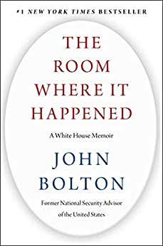 The Room Where It Happened: A White House Memoir by [John R.  Bolton]