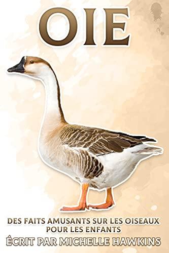 Oie: Des faits amusants sur les oiseaux pour les enfants #24 (French Edition)