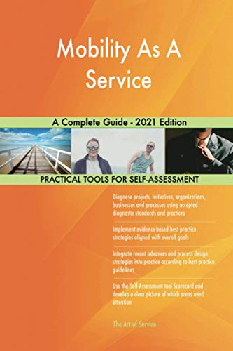 Mobility As A Service A Complete Guide - 2021 Edition