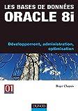 Les bases de données Oracle 8i : Développement, administration et optimisation