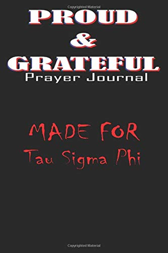 Tau Sigma Phi   Women Female PROUD & GRATEFUL Prayer Journal: Lined Notebook / Journal Gift, 120 Pages, 6x9, Soft Cover, Matte Finish
