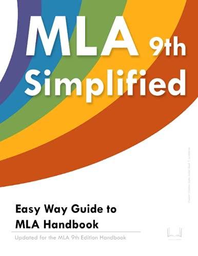 MLA 9 Simplified: Easy Way Guide to MLA Handbook: Updated for the MLA 9th Edition Handbook (Student
